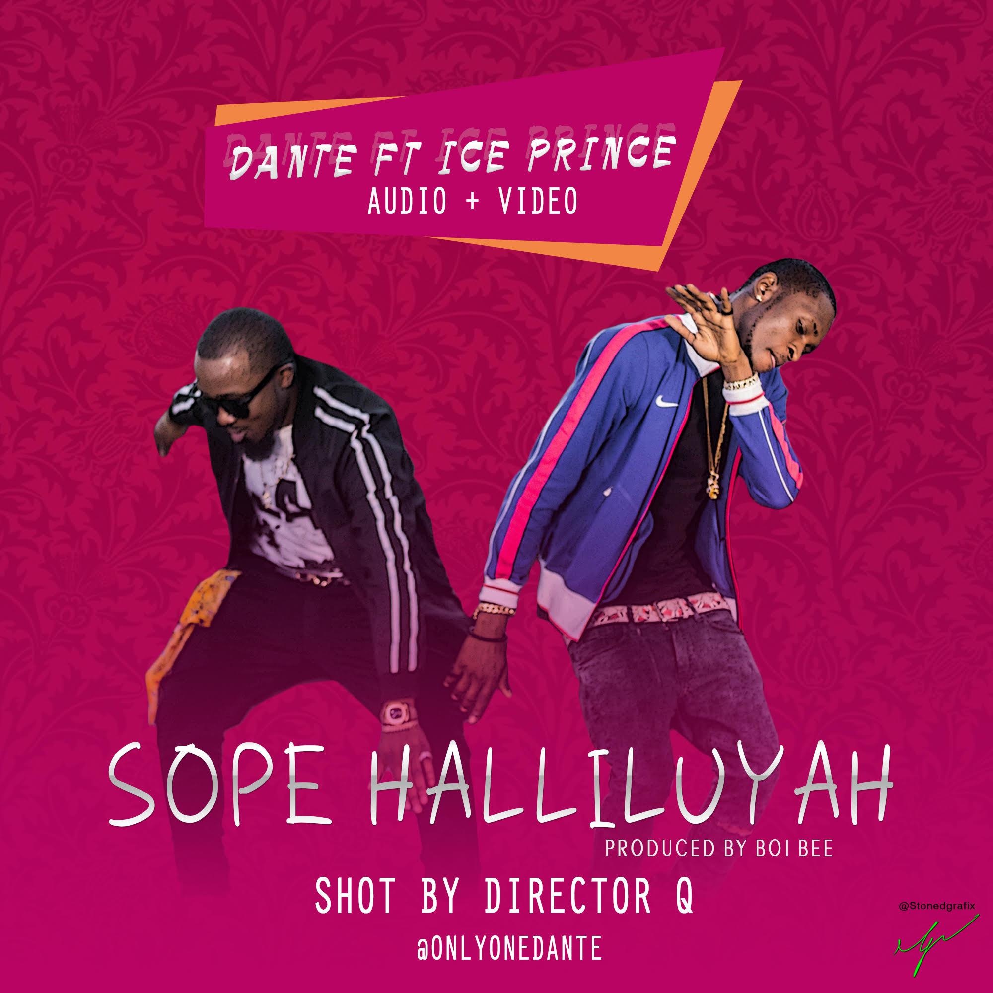 Photo of VIDEO + AUDIO: Dante ft Ice Prince – Sope Halleluyah
