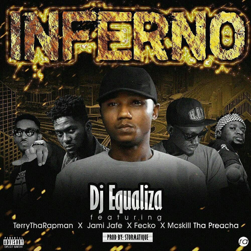 Photo of DJ Equaliza – Inferno ft. Terry Tha Rapman, Fecko, MCskill ThaPreacha