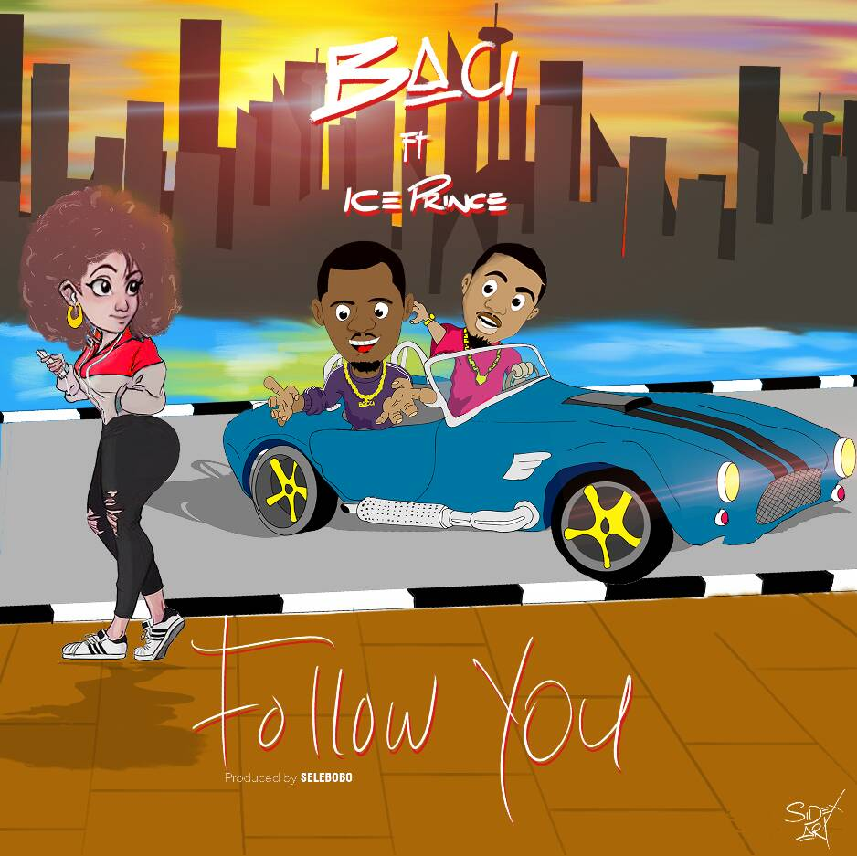 Photo of Baci Ft. Ice Prince – Follow You (Remix)