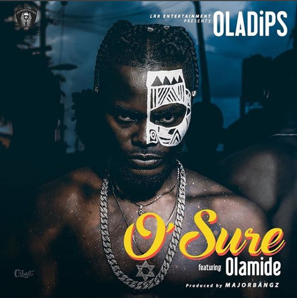 Photo of Oladips ft Olamide – O'Sure