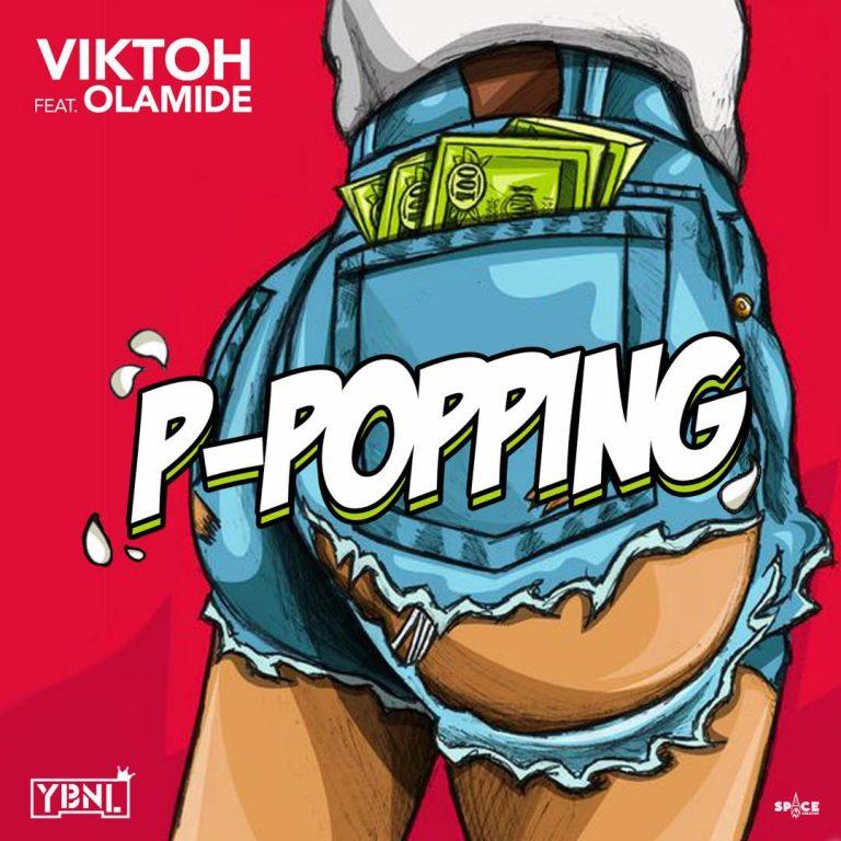 Photo of Viktoh ft Olamide – P-Popping