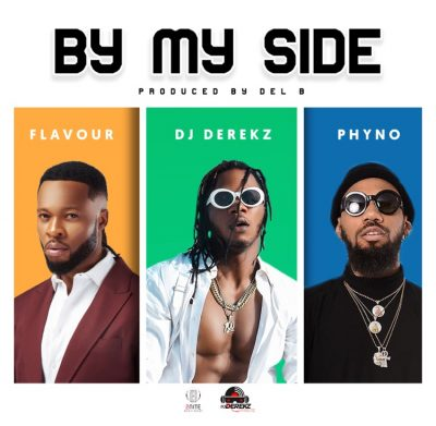 Photo of DJ Derekz ft Flavour & Phyno – By My Side