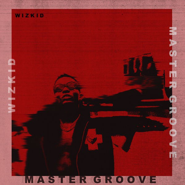 Photo of Wizkid – Master Groove