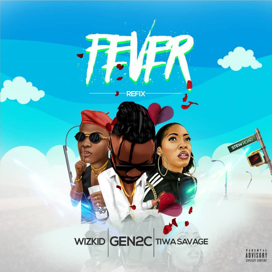 Photo of Gen2c X Wizkid – Fever (Refix)