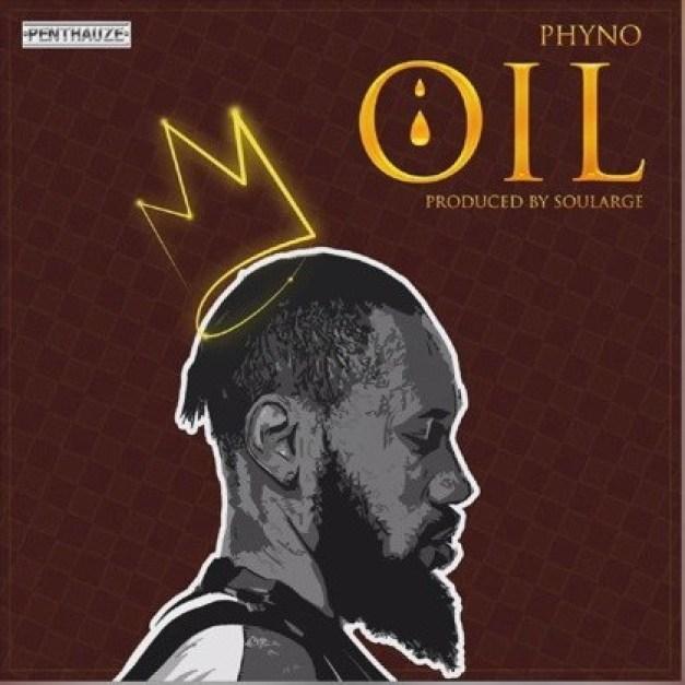 Photo of Phyno – Oil   Iyilu Ife