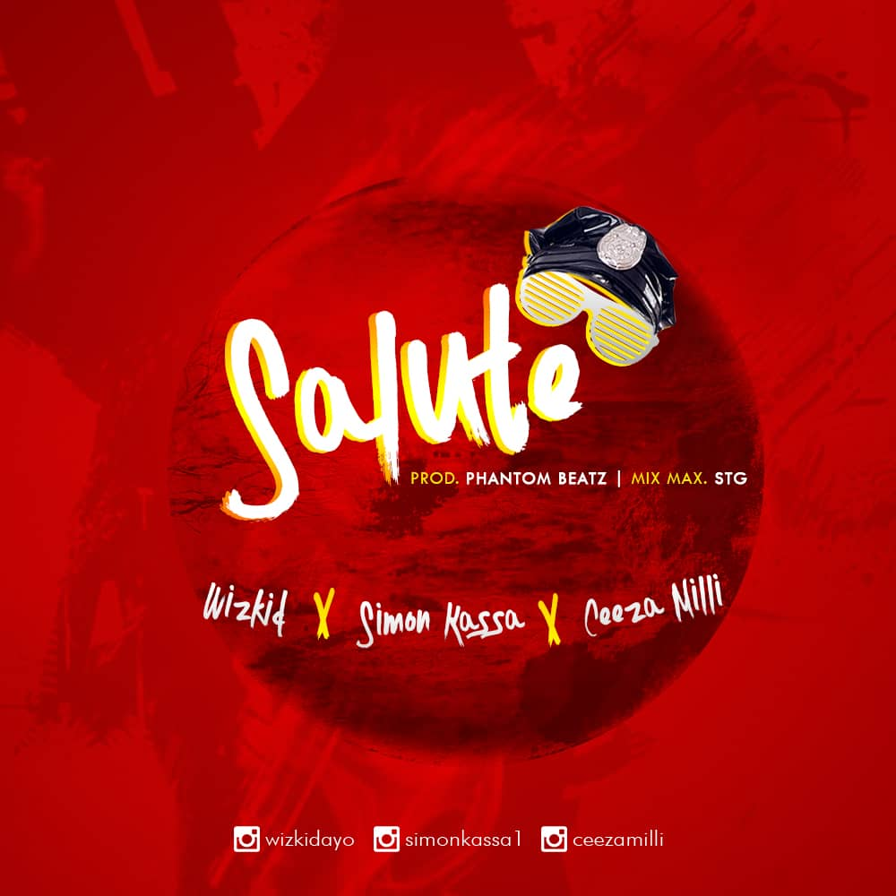 Photo of LEAK: Wizkid X Ceeza Milli X Simon Kassa – Salute