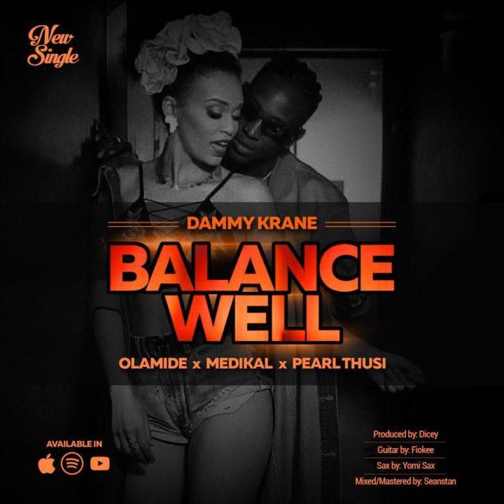 Photo of Dammy Krane X Olamide X Pearl Thusi X Medikal – Balance Well