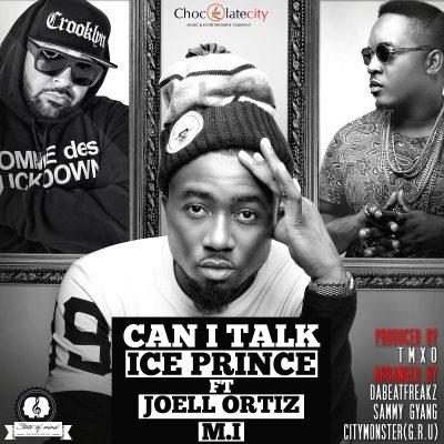 Photo of Ice Prince ft Joel Ortiz & M.I Abaga – Can I Talk