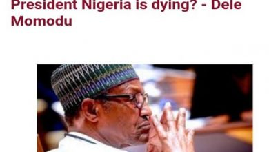 Photo of Pendulum: Who Shall Tell The President Nigeria Is Dying? – Dele Momodu